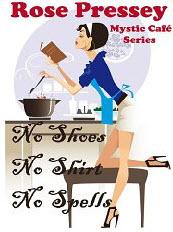 No Shoes, No Shirt, No Spells (Mystic Cafe Series) Book Cover