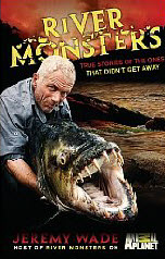 River Monsters - True Stories of the Ones That Didn't Get Away Book Cover